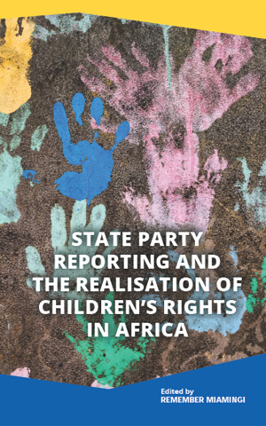 State party reporting and the realisation of children's rights in Africa