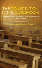 The Constitution in the Classroom: Law and Education in South Africa 1994 - 2008