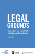 Legal Grounds III: Reproductive and Sexual Rights in Sub-Saharan African Courts