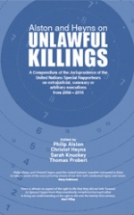 Alston and Heyns on Unlawful Killings: A Compendium of the Jurisprudence of the United Nations Special Rapporteurs on extrajudicial, summary or arbitrary executions from 2004-2016